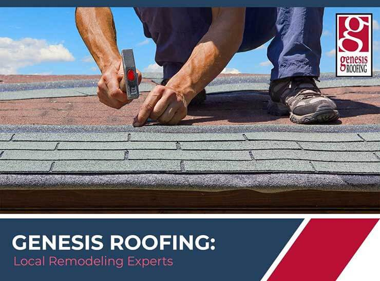 Genesis Roofing: Local Remodeling Experts